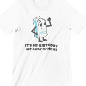 Its My Birthday T Shirt