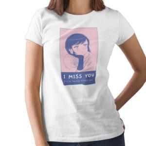 I Miss You Printed T Shirt  Women