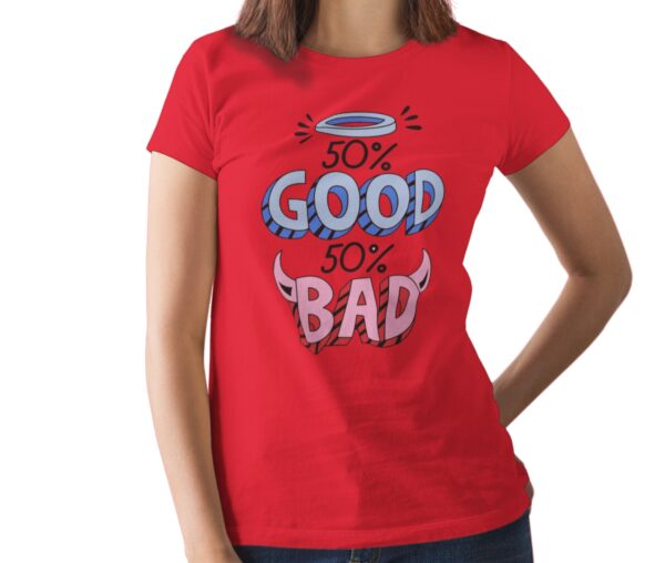 Good And Bad Printed T Shirt  Women