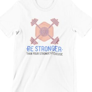 Be Stronger Printed T Shirt