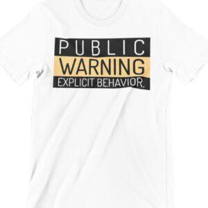 Public Warning Printed T Shirt