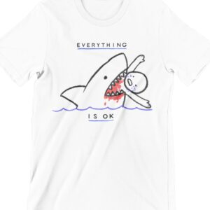 Everything Is Ok Printed T Shirt